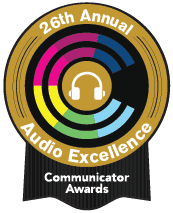 26 Annual Audio Excellence Communicator Awards